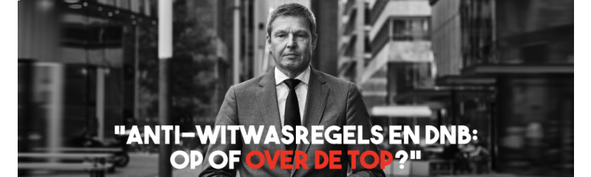Anti-witwasregels en DNB: op of over de top?