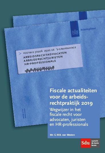 Fiscale actualiteiten voor de arbeidsrechtpraktijk 2019