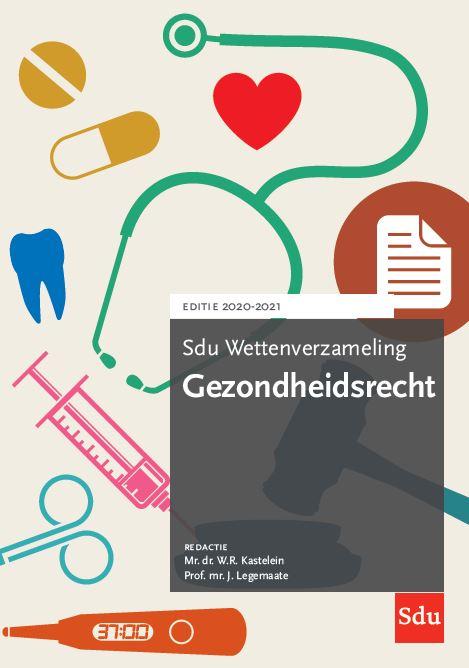 Sdu Wettenverzameling Gezondheidsrecht. Editie 2020-2021