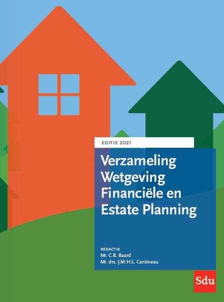 Verzameling Wetgeving Financiele en Estate Planning. Editie 2021